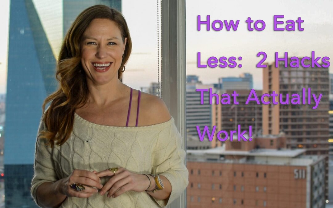 How to eat less – 2 hacks that actually work!
