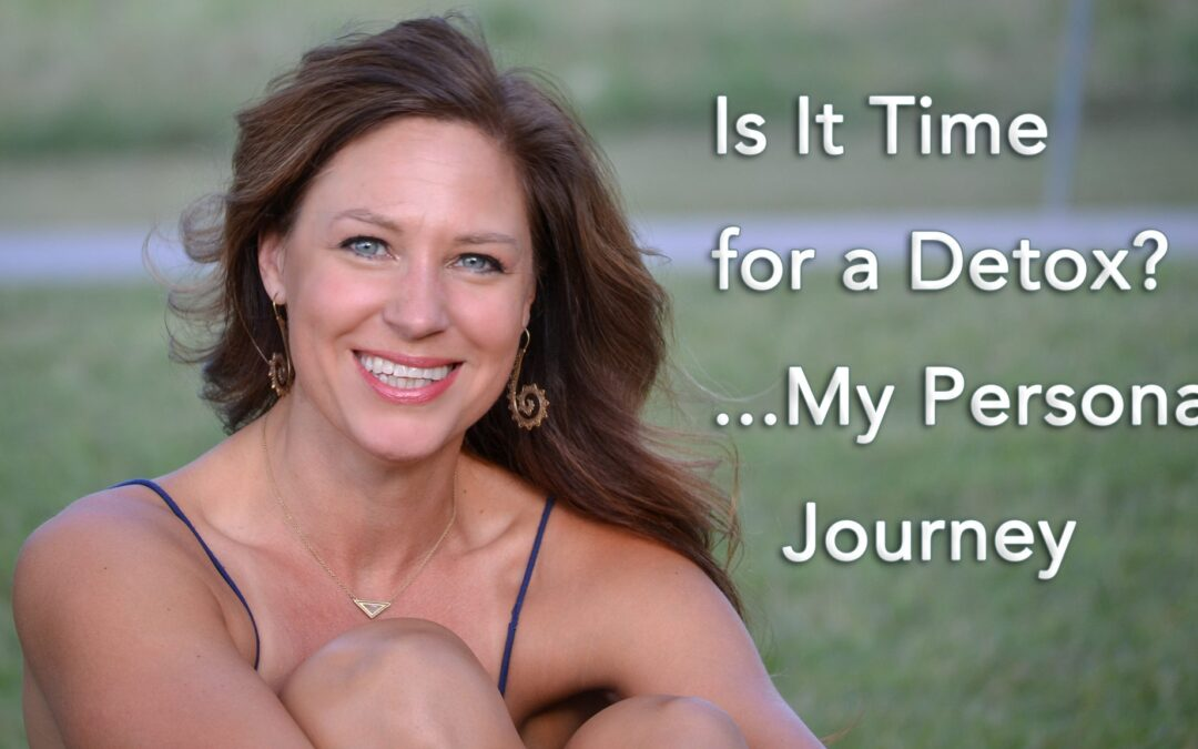 Is it time for a detox?  |  My personal journey