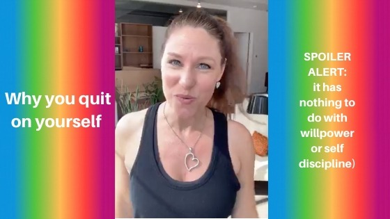 Why You Quit on Yourself