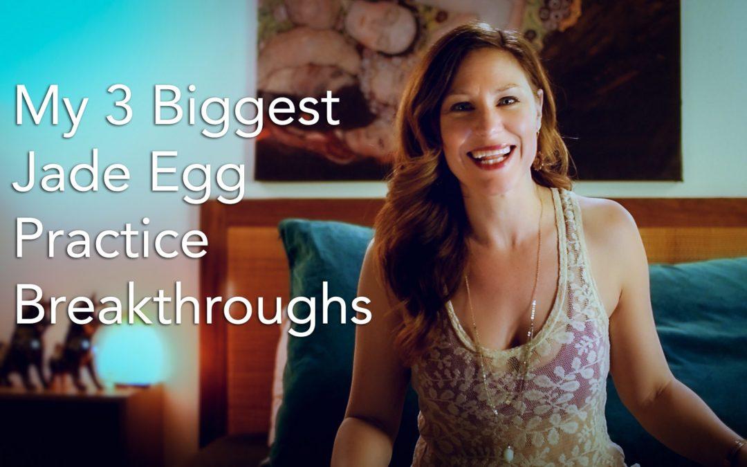 My 3 Biggest Jade Egg Practice Breakthroughs